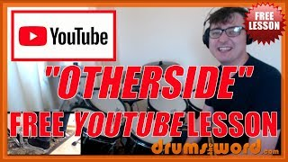 ★ Otherside (RHCP) ★ FREE Video Drum Lesson | How To Play SONG (Chad Smith)