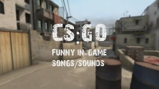 CS:GO - Funny In-Game Songs/Sounds
