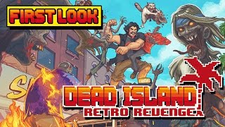 Dead Island Retro Revenge - First Look Gameplay