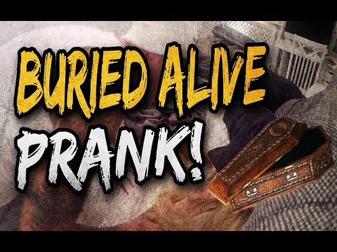 Buried alive prank (gone wrong)