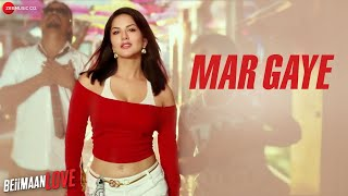Mar Gaye - Beiimaan Love | Sunny Leone | Manj Musik , Nindy Kaur | Raftaar