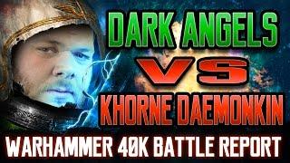 Dark Angels vs Khorne Daemonkin Warhammer 40k Battle Report Ep 73