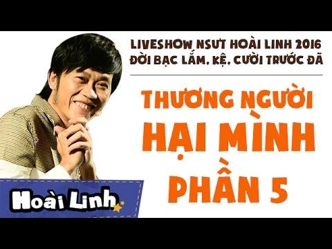 Liveshow NSƯT Hoài Linh 2016 Phần 5 Đời Bạc Lắm Kệ Cười Trước Đã Thương Người Hại Mình