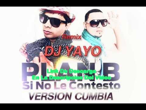 Si no le contesto Version Cumbia PLAN B Remix DJ YAYO