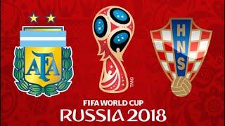 FIFA 18 - ARGENTINA VS CROATIA WORLD CUP 2018