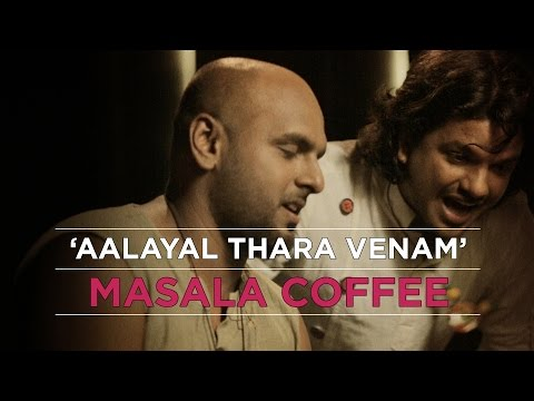 Aalayal Thara Venam - Masala Coffee - Official Video HD