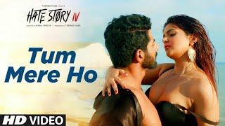 Tum+Mere+Ho+Video+Song+%7C+Hate+Story+IV+%7C+Vivan+Bhathena%2C+Ihana+Dhillon+%7C+Mithoon+Jubin+N+Manoj+M