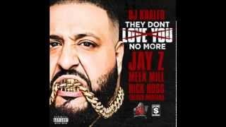 DJ Khaled -- They Don't Love You No More Feat  Jay Z, Meek Mill, Rick Ross & French Montana