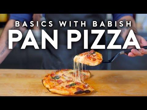 Pan Pizza Basics with Babish