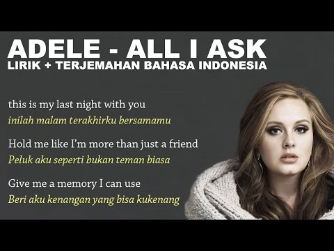 Adele - All I Ask   dan Terjemahan Bahasa Indonesia