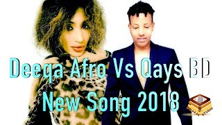 DEEQA AFRO VS QAYS BD 2018 NEW SONG OFFICIAL VIDEO DIRECTED BY BULQAAS STUDIO
