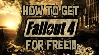 How to get Fallout 4 for Free! [Windows 7/8/10] 2018