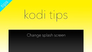 Change Kodi Splash Screen