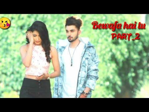 Bewafa Hai Tu _Part 2 Full Song    Latest Heart Touching Punjabi Song 2019     New Sad Punjabi Song