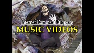 """Internet Comment Etiquette: """"Music Videos"""""""