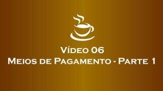 Café com E-Commerce - Meios de Pagamento Parte 1