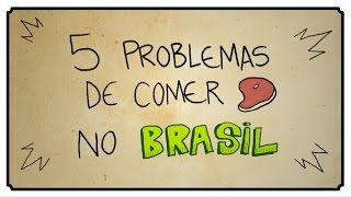 5 PROBLEMAS DE COMER CARNE NO BRASIL