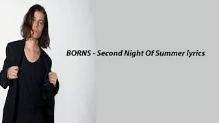 Borns   Second Night Of Summer Lyrics