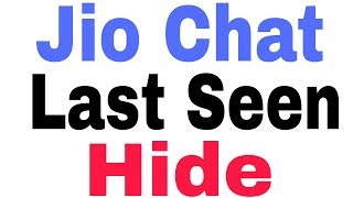 How To Hide Jio Chat Last Seen