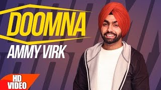 Doomna ( Full Video Song ) | Ammy Virk | Latest Punjabi Songs 2017 | Speed Records