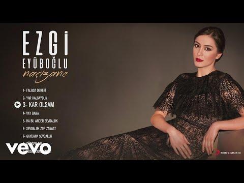 Xxx Mp4 Ezgi Eyüboğlu Kar Olsam Official Audio 3gp Sex