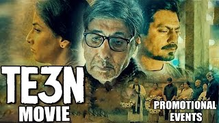 TE3N Movie (2016) | Amitabh Bachchan, Vidya Balan, Nawazuddin Siddiqui | Promotional Events