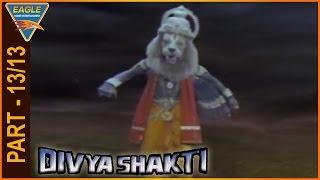 Divya Shakti (Trinetram) Hindi Dubbed Movie Part 13/13 || Raasi, Sijju || Eagle Hindi Movies
