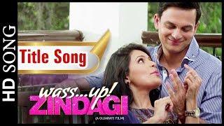 Title Song - Wassup Zindagi - New Urban Gujarati Film - Shaan & Aishwarya Majumdar