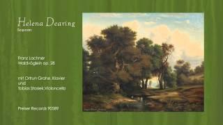 Helena Dearing, Sopran: Lachner, Waldvögelein