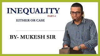 INEQUALITY PART 4 EITHER OR CASE By MUKESH SIR