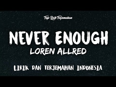 Never Enough Loren Allred Lirik Terjemahan Indonesia 🎤