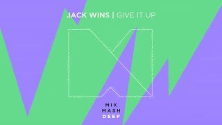 Jack Wins - Give it Up [Out Now]