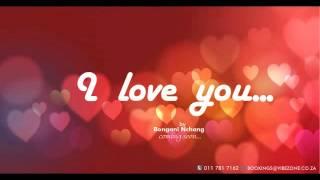 I love you by Bongani Nchang