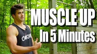 How to do a MUSCLE UP in only 5 Minutes