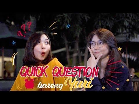 Quick Question Bareng Yuri