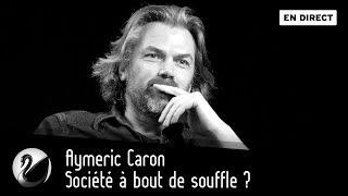 Société à Bout De Souffle ? Aymeric Caron [EN DIRECT]