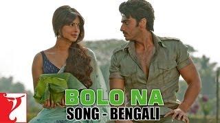 Bolo Na - Song -  [Bengali Dubbed] - Gunday