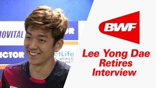 Lee Yong Dae Retires : An Interview – Victor Korea Open 2016   Badminton
