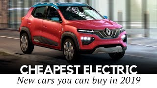 10 Cheapest All-Electric Cars on Sale in 2019 (Price and Range Comparison)