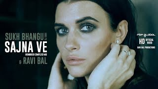 SAJNA VE - Sukh Bhangu & Ravi Bal | Official Video | RBP Global.