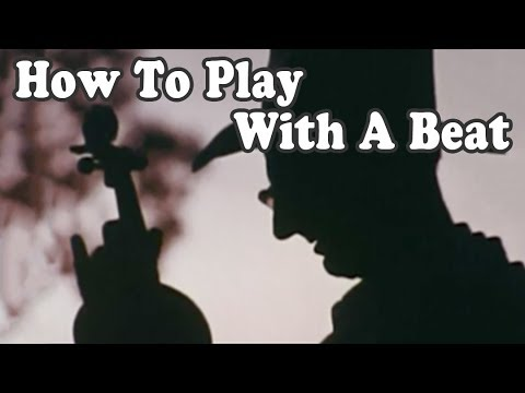 How To Play With A Beat