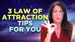 3 Law of Attraction Tips for you