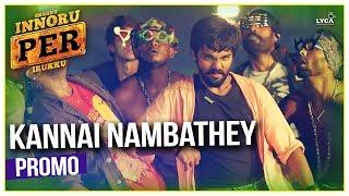 Kannai Nambathey - Enakku Innoru Per Irukku | Official Promo | G.V. Prakash Kumar | Sam Anton