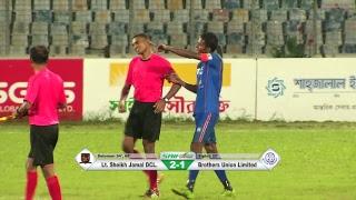BPL Football 2017 : LIVE ON    MATCH # 40    Lt. SHEIKH JAMAL DHANMONDI vs. BROTHERS UNION Ltd.
