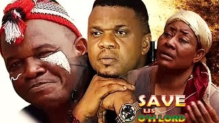 Save Us O'h Lord  Season 1 - 2016 Latest Nigerian Nollywood Movie