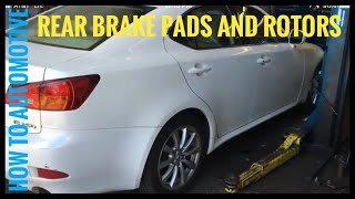How to Replace Rear Brake Pads and Rotors on a 2008 Lexus IS250