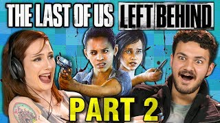 TRIGGERED!!! | THE LAST OF US: Left Behind - PART 2 (React: Gaming)