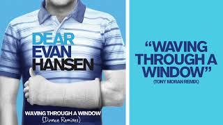 Dear Evan Hansen - Waving Through A Window (Tony Moran Remix)