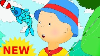 NEW! CAILLOU GOES FISHING | Cartoons for kids | Funny Animated Cartoons for Children
