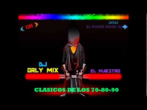 CLASICOS DE LOS 70 80 90 BAILABLES DJ ORLY MIX.wmv